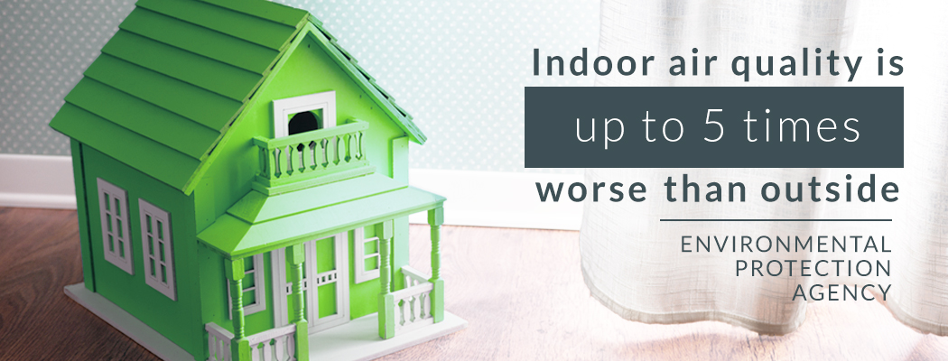 Indoor air can be up to 5 times worse than outdoor air